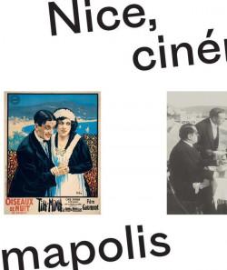Nice, cinémapolis, l'odyssée du cinéma, la victorine a 100 ans