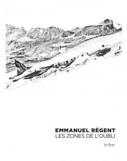Emmanuel Régent. Les zones de l'oubli