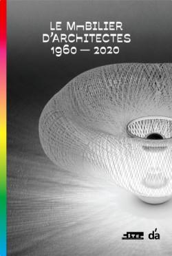 Le Mobilier d'architectes, 1960-2020