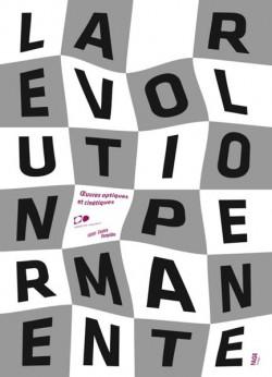 La Révolution permanente, oeuvres optiques et cinétiques