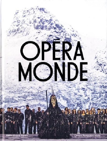 Opéra Monde - La quête d'un art total