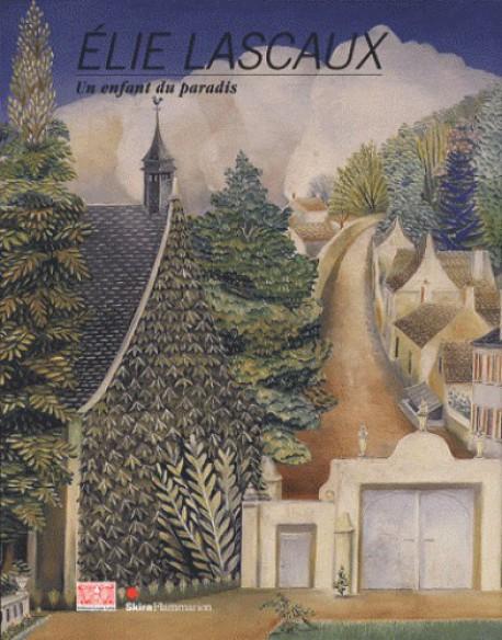 Elie Lascaux - Un enfant du paradis