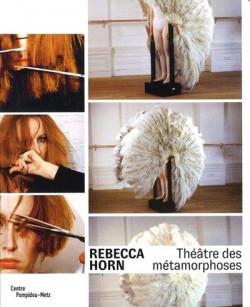 Rebecca Horn, théâtre des métamorphoses