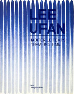 Lee Ufan. Inhabiting time - Centre Pompidou-Metz