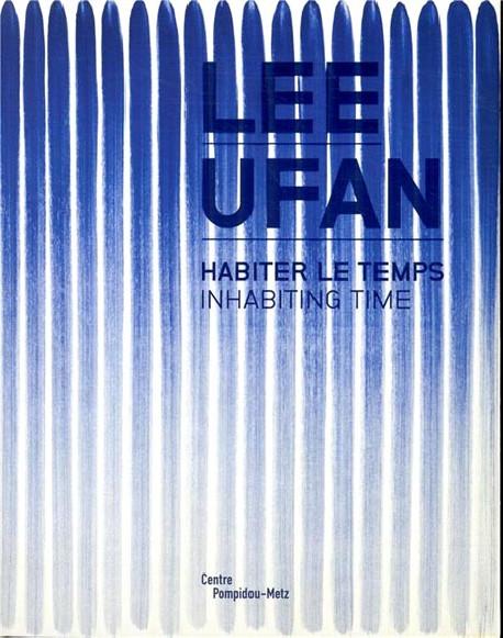 Lee Ufan. Habiter le temps  - Centre Pompidou-Metz