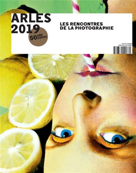 Arles 2019. Les rencontres de la photographie