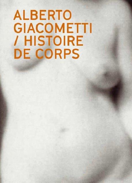 Alberto Giacometti, histoire de corps