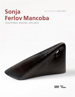 Sonja Ferlov Mancoba - Sculptures, dessins, collages