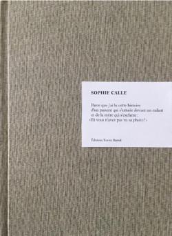 Sophie Calle - Parce que...