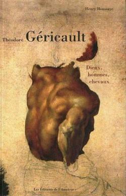 Théodore Géricault : dieux, hommes, chevaux