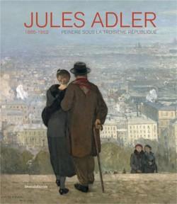 Jules Adler. Peindre sous la IIIe République