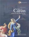 Antoine Caron. Peintre de ville, peintre de cour (1521-1599)