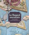 Le regard souverain - Les plans-reliefs dans les collections du Palais des Beaux-Arts de Lille