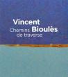 Vincent Bioulès. Chemins de traverse
