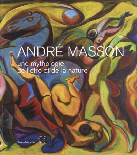 André Masson. Une mythologie de l'être et de la nature