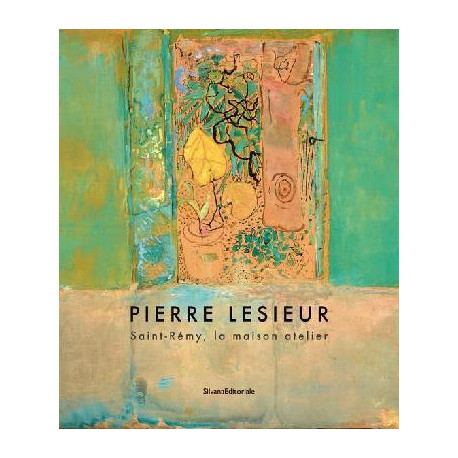 Pierre Lesieur, Saint-Rémy, la maison atelier