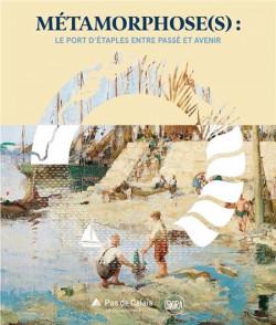 Métamorphose(s) - Le port d'Etaples entre passé et avenir
