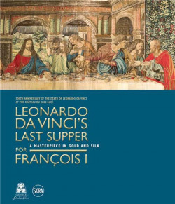 Leonardo da Vinci's Last Supper for François I