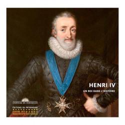 Henri IV Un roi dans l'histoire