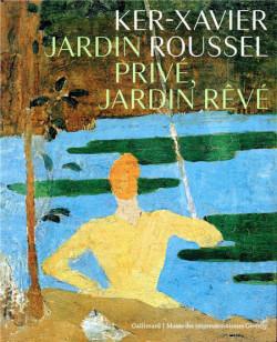 Ker-Xavier Roussel. Jardin privé, jardin rêvé