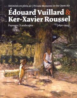 Edouard Vuillard et Ker-Xavier Roussel : les modernes et le paysage