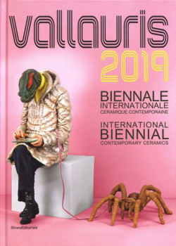 Vallauris 2019 - International Biennial Contemporary Ceramics (Bilingual Edition)
