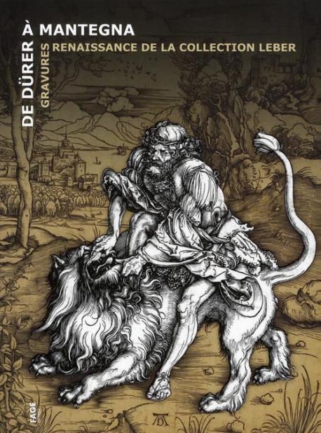 De Dürer à Mantegna. Gravures Renaissance de la collection Leber