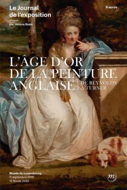 L'âge d'or de la peinture anglaise. De Reynolds à Turner - Le journal de l'exposition