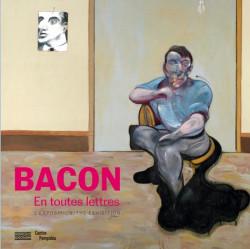 Francis Bacon en toutes lettres - Album d'exposition