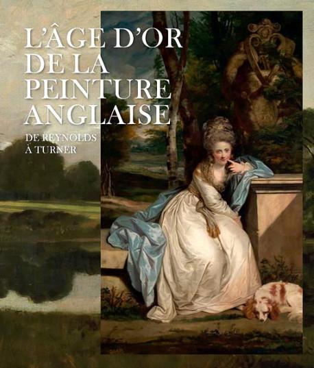 Catalogue L'âge d'or de la peinture anglaise. De Reynolds à Turner