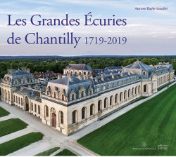 Les Grandes écuries de Chantilly 1719-2019