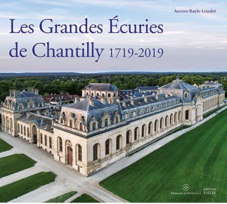 Les Grandes écuries de Chantilly 1719-2019