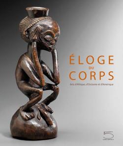 Eloge du corps - Arts d'Afrique, d'Amérique et d'Océanie