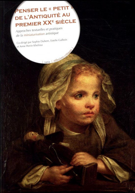 """Penser le """"petit"""" de l'Antiquité au premier XXe siècle"""