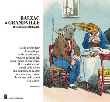 Balzac & Grandville - Une fantaisie mordante