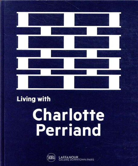 Living with Charlotte Perriand (Biligual Edition)