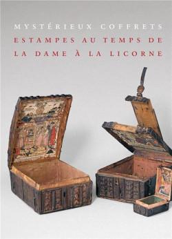 Mystérieux coffrets - Estampes au temps de la Dame à la Licorne