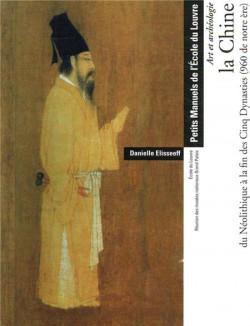 La Chine du Néolithique à la fin des cinq dynasties (960 de notre ère)