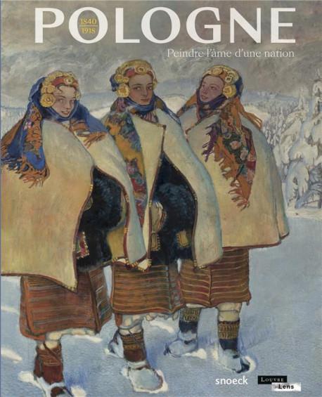 Pologne. Peindre l'âme d'une nation 1840-1918