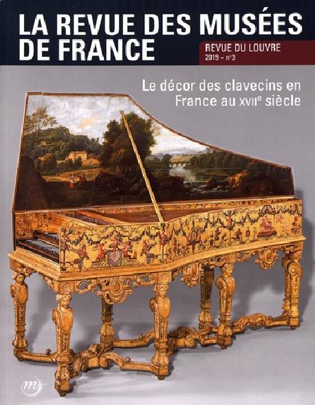 La revue des musées de France. Revue du Louvre N° 3/2019
