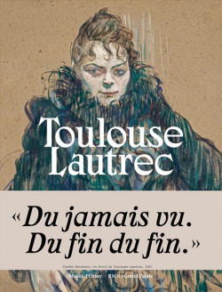 Toulouse-Lautrec. Résolument moderne
