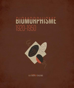 Biomorphismes, 1920-1950 (Bilingual Edition)