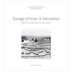 Songe d'hiver à Versailles. Madame Adélaïde en son jardin