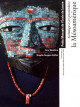 Archéologie et art précolombiens - La mésoamérique