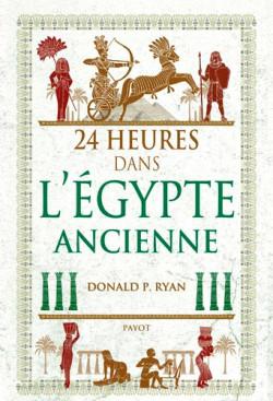 24 heures dans l'Égypte ancienne