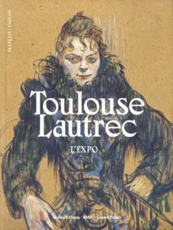 Toulouse-Lautrec - L'expo