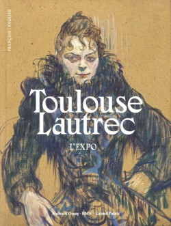 Toulouse-Lautrec - The exhibition (Bilingual Edition)