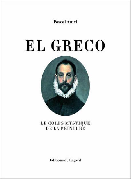 El Greco - Le corps mystique de la peinture