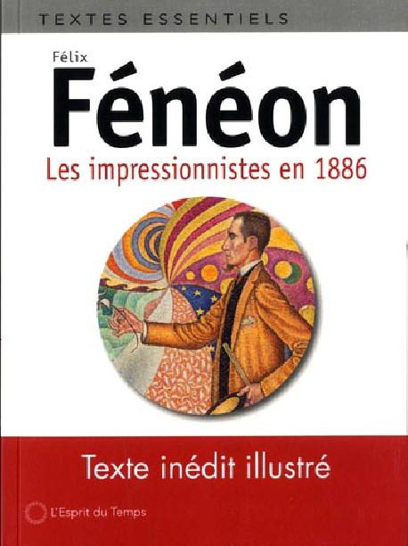 Félix Fénéon. Les impressionnistes en 1886