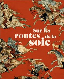 Sur les routes de la soie - Peuples, cultures, paysage